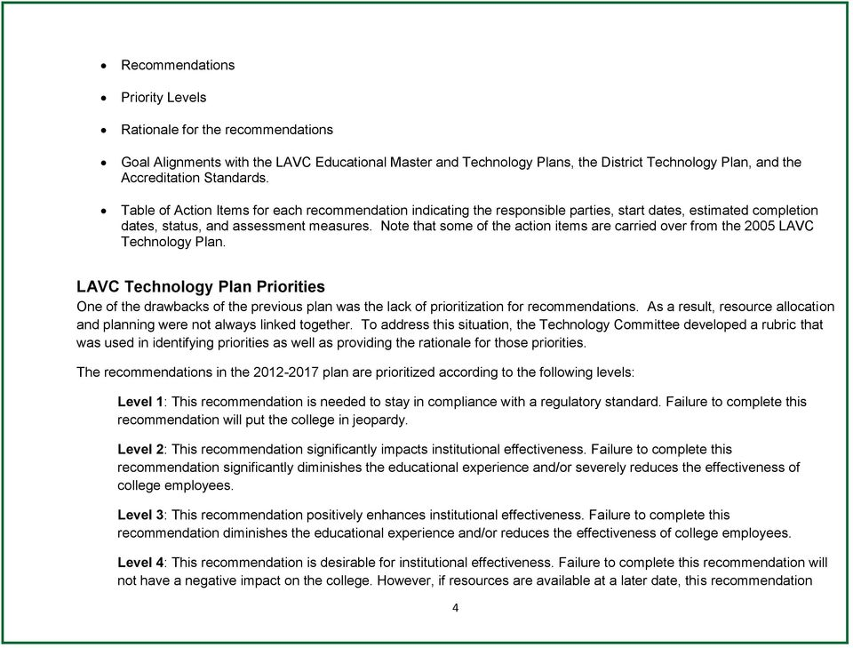 Note that some of the action items are carried over from the 2005 LAVC Technology Plan.
