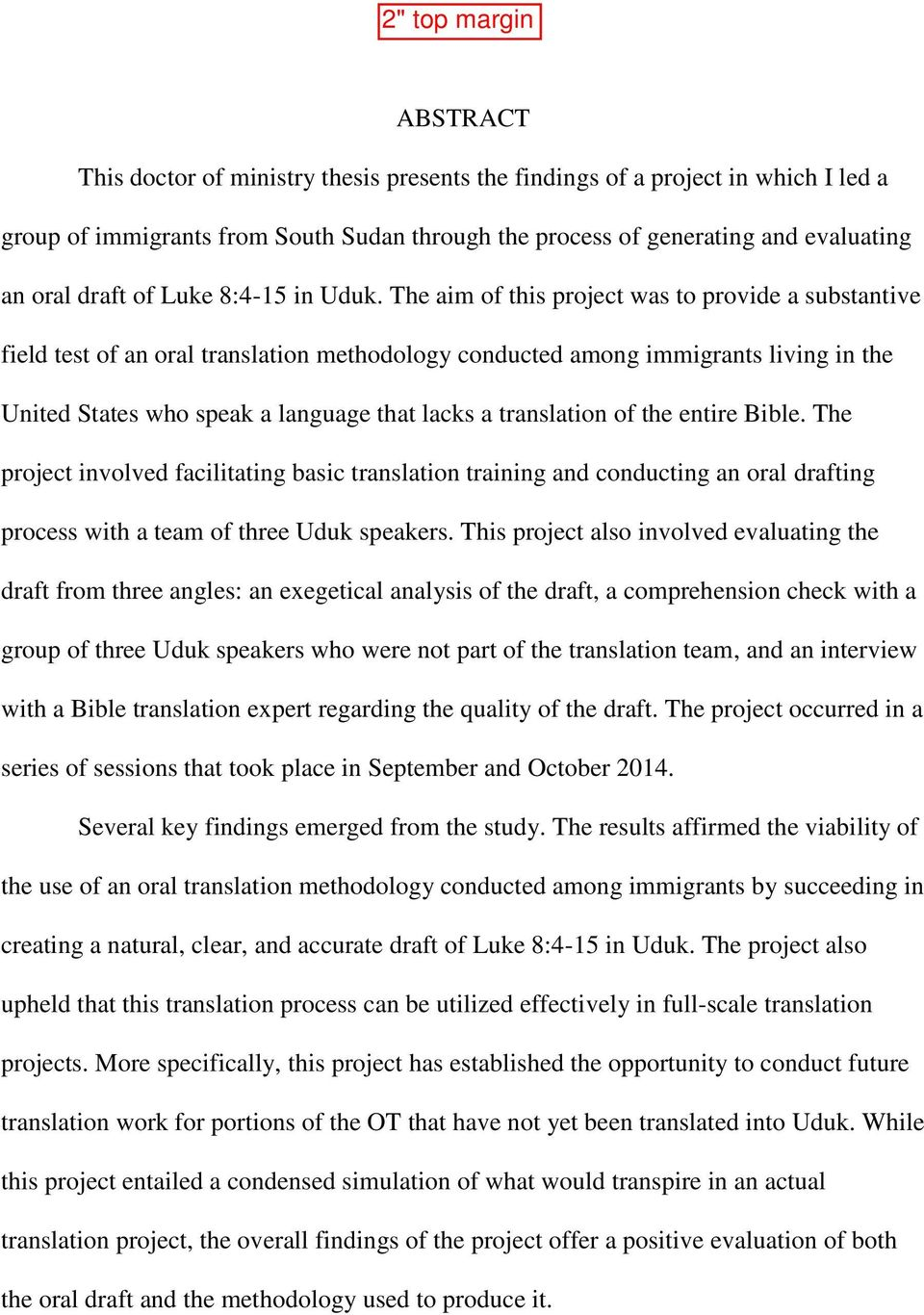 The aim of this project was to provide a substantive field test of an oral translation methodology conducted among immigrants living in the United States who speak a language that lacks a translation