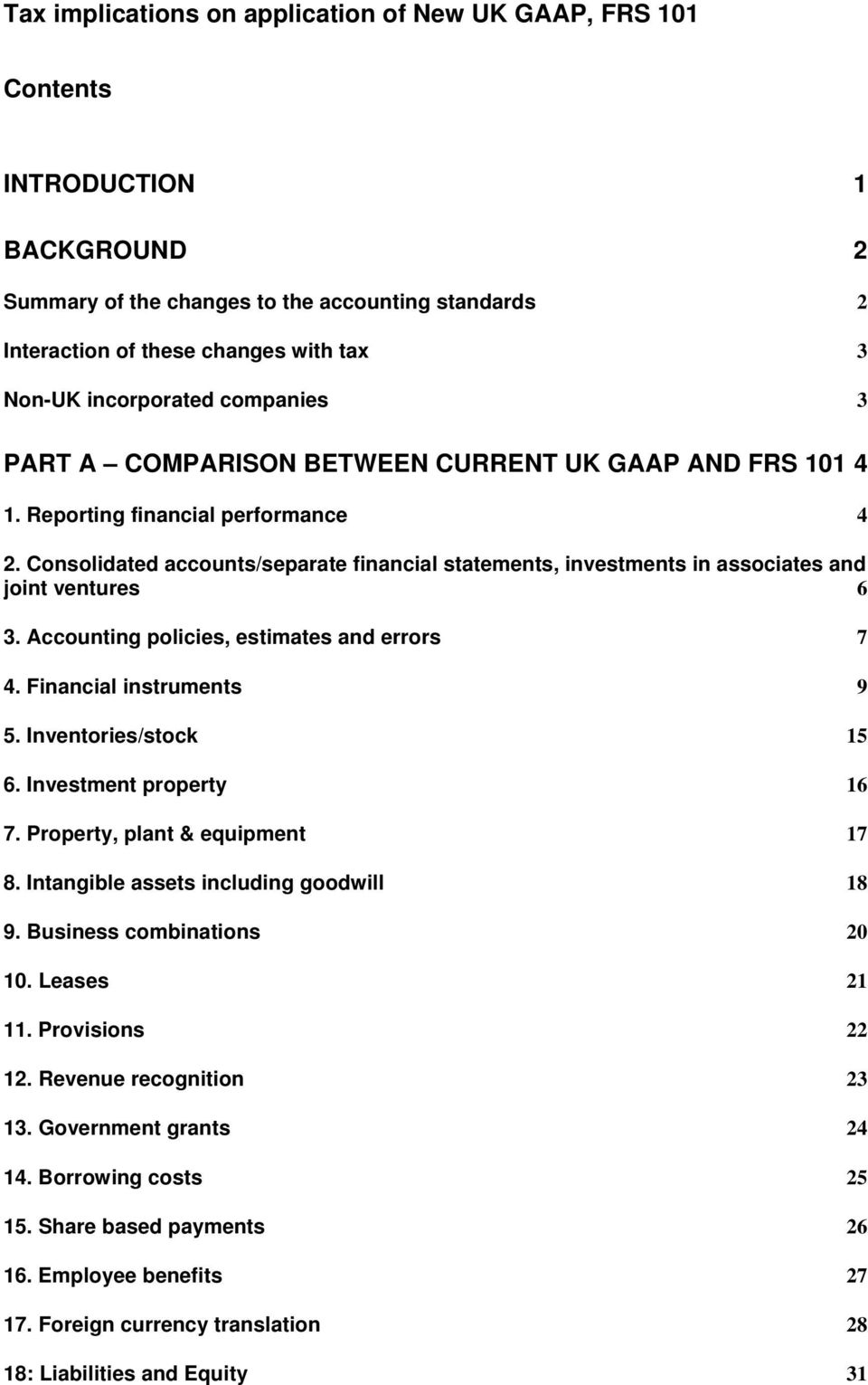 Accounting policies, estimates and errors 7 4. Financial instruments 9 5. Inventories/stock 15 6. Investment property 16 7. Property, plant & equipment 17 8. Intangible assets including goodwill 18 9.