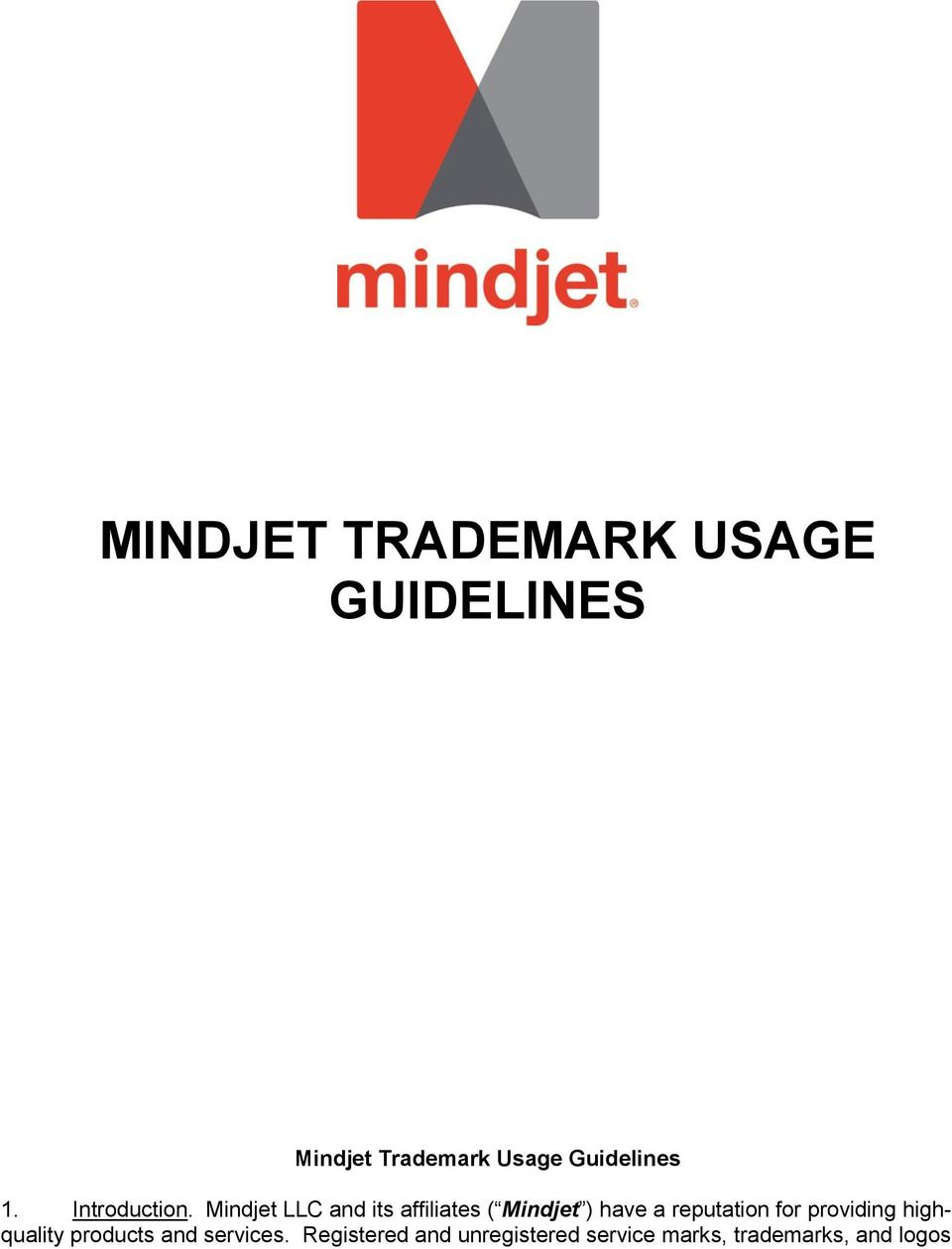 Mindjet LLC and its affiliates ( Mindjet ) have a reputation for