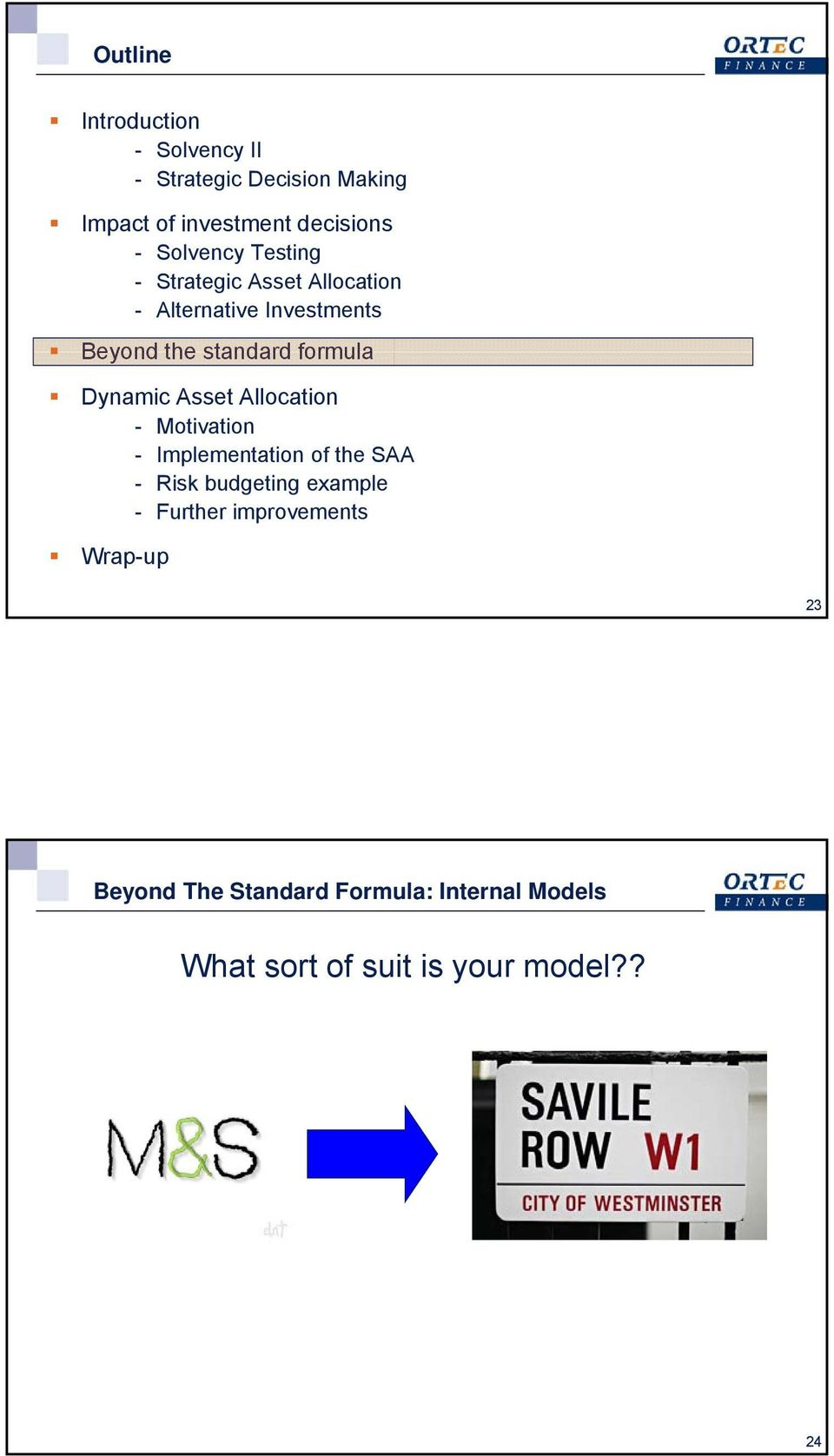 Dynamic Asset Allocation - Motivation - Implementation of the SAA - Risk budgeting example - Further