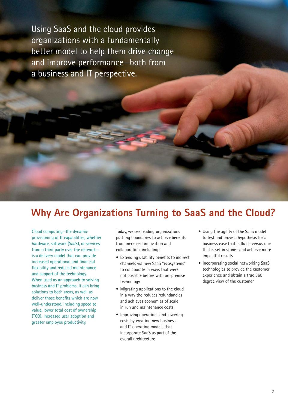 Cloud computing the dynamic provisioning of IT capabilities, whether hardware, software (SaaS), or services from a third party over the network is a delivery model that can provide increased