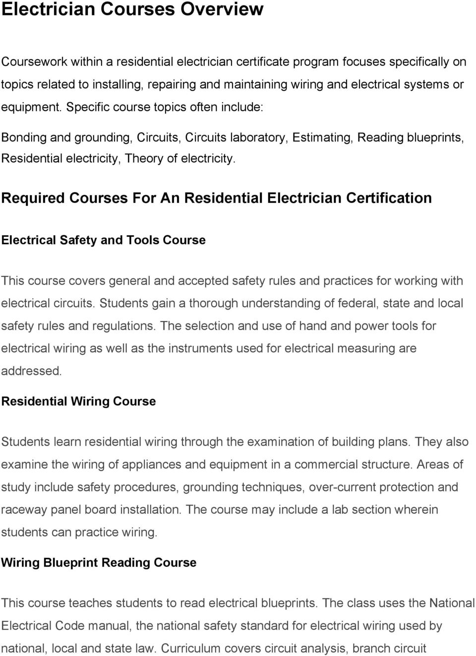 Required Courses For An Residential Electrician Certification Electrical Safety and Tools Course This course covers general and accepted safety rules and practices for working with electrical