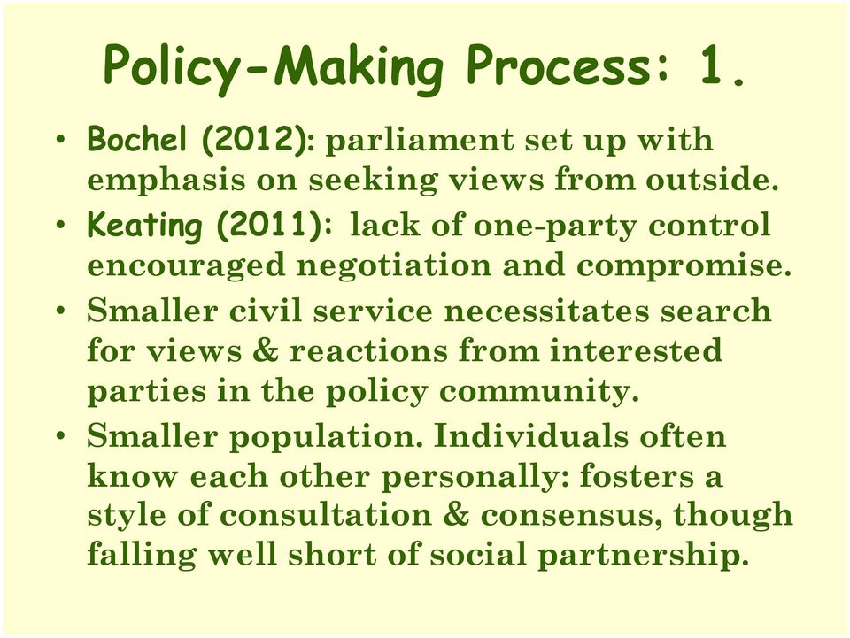 Smaller civil service necessitates search for views & reactions from interested parties in the policy community.