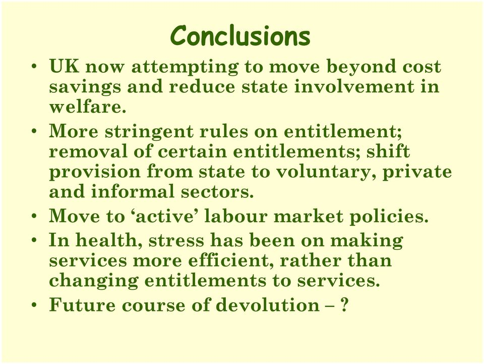 voluntary, private and informal sectors. Move to active labour market policies.