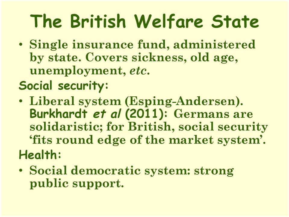 Social security: Liberal system (Esping-Andersen).