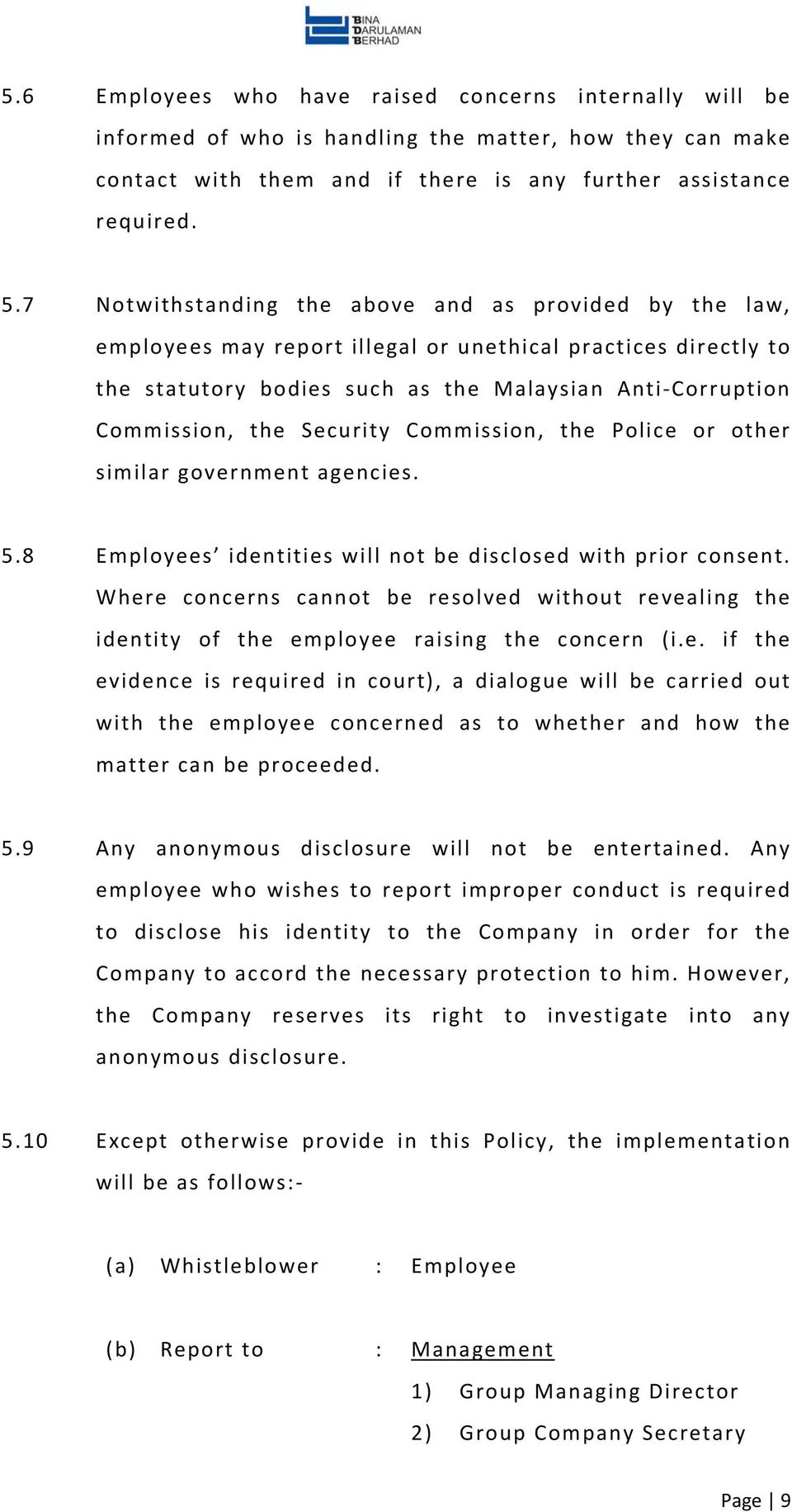 Security Commission, the Police or other similar government agencies. 5.8 Employees identities will not be disclosed with prior consent.