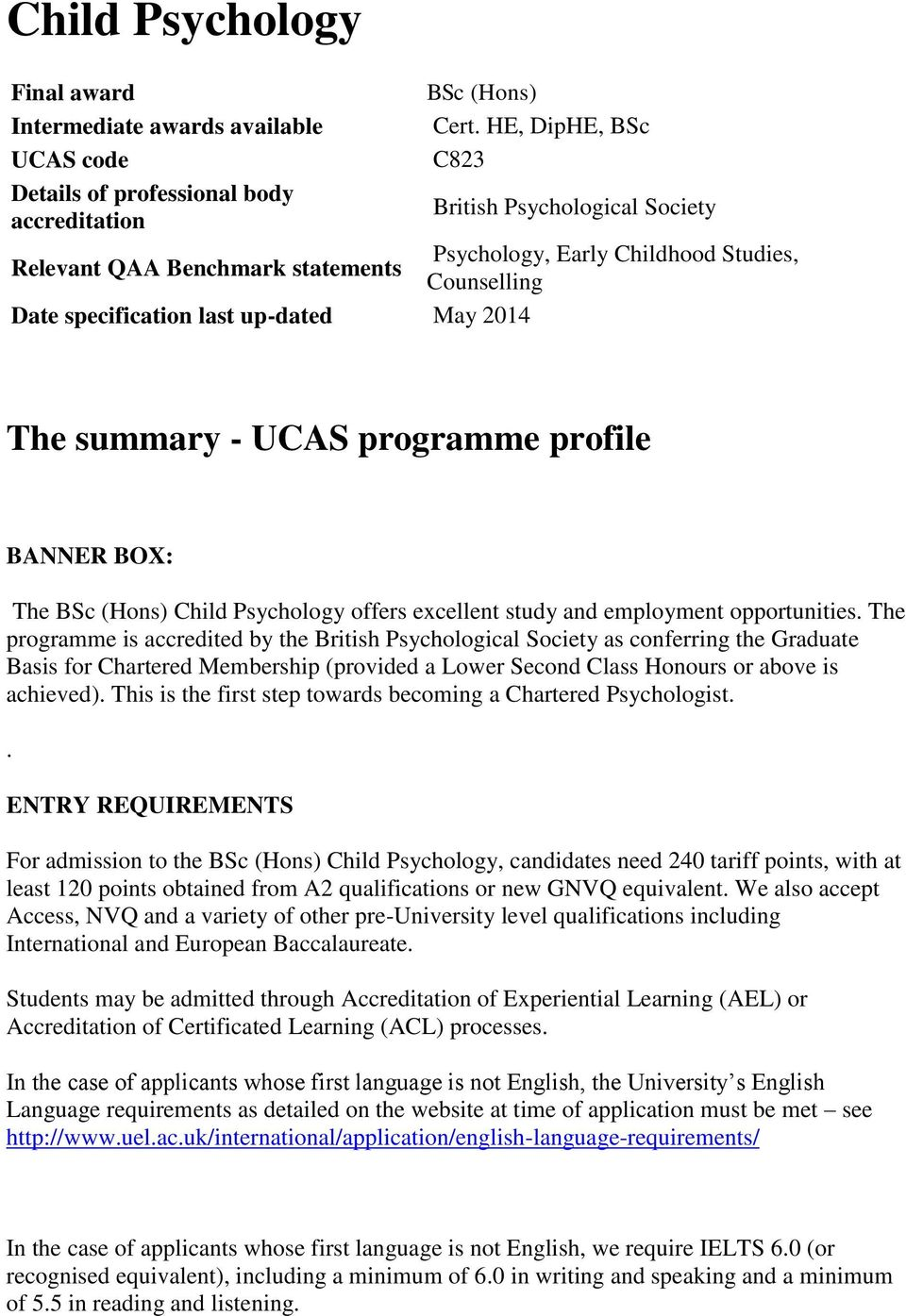 programme profile BANNER BOX: The BSc (Hons) Child Psychology offers excellent study and employment opportunities.