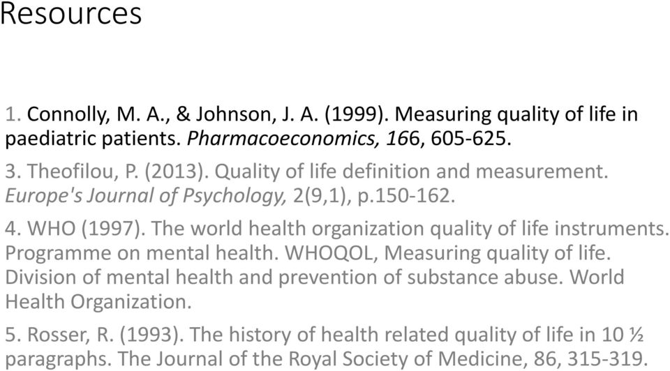 The world health organization quality of life instruments. Programme on mental health. WHOQOL, Measuring quality of life.