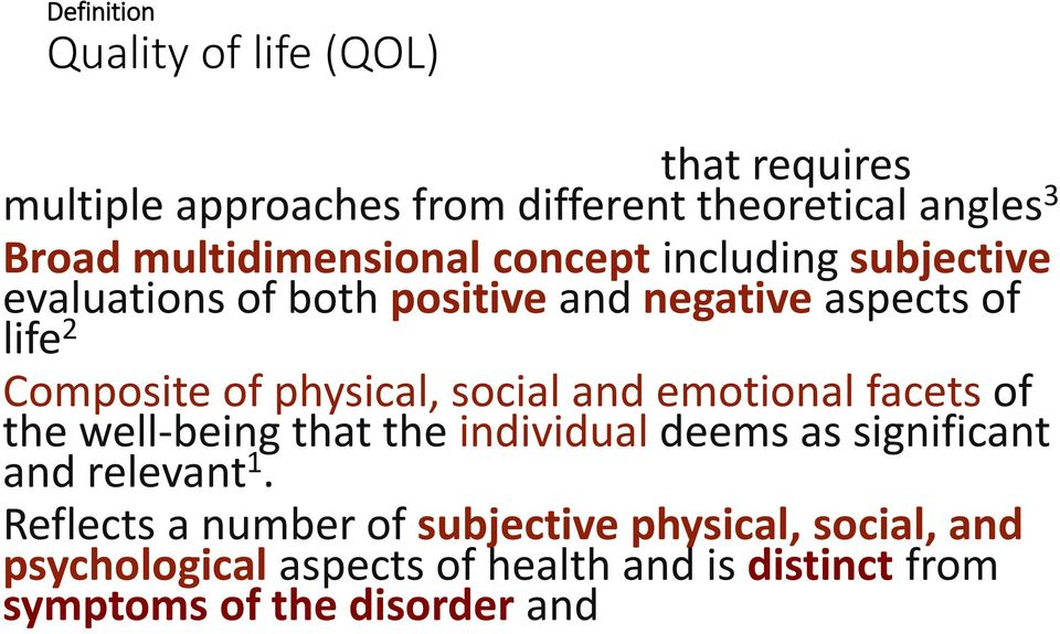social and emotional facets of the well-being that the individual deems as significant and relevant 1.