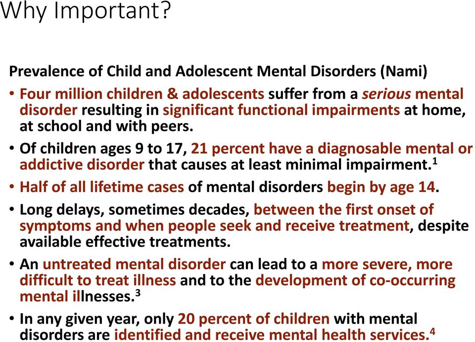 and with peers. Of children ages 9 to 17, 21 percent have a diagnosable mental or addictive disorder that causes at least minimal impairment.
