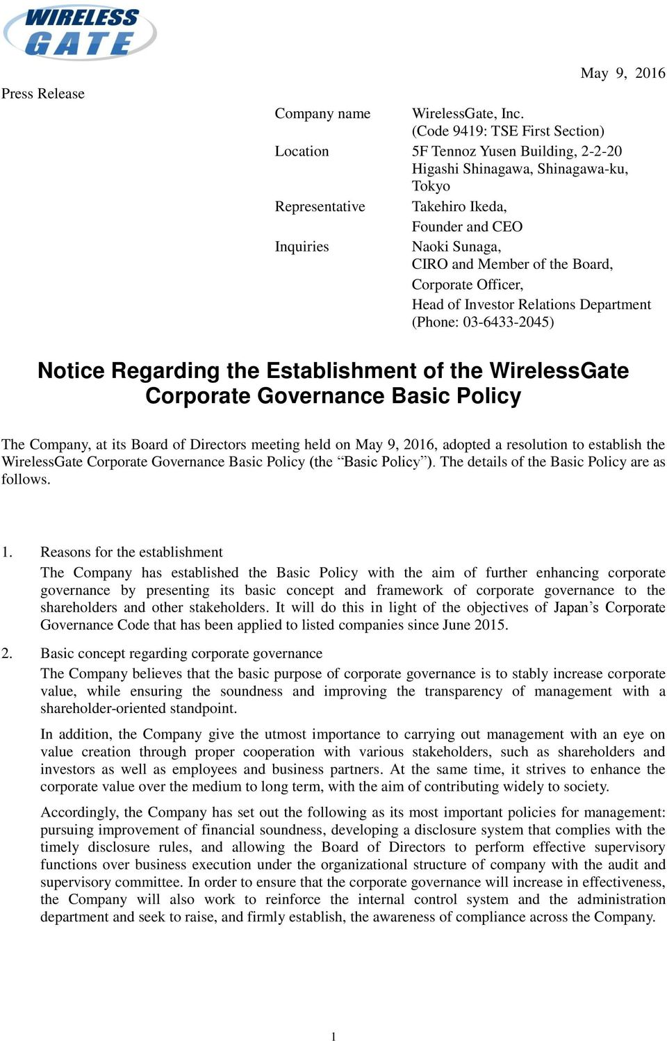 of the Board, Corporate Officer, Head of Investor Relations Department (Phone: 03-6433-2045) Notice Regarding the Establishment of the WirelessGate Corporate Governance Basic Policy The Company, at
