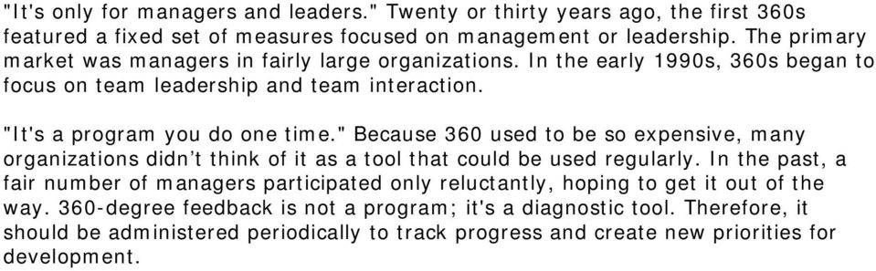 """ Because 360 used to be so expensive, many organizations didn t think of it as a tool that could be used regularly."