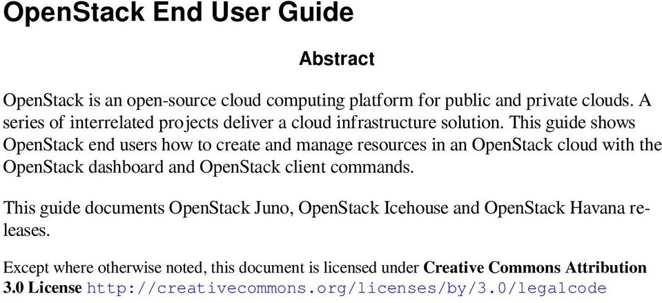 This guide shows OpenStack end users how to create and manage resources in an OpenStack cloud with the OpenStack dashboard and OpenStack client