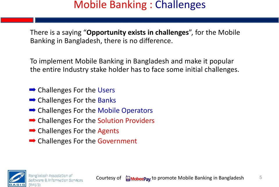 dff To implement Mobile Banking in Bangladesh and make it popular the entire Industry stake tk holder has to face some
