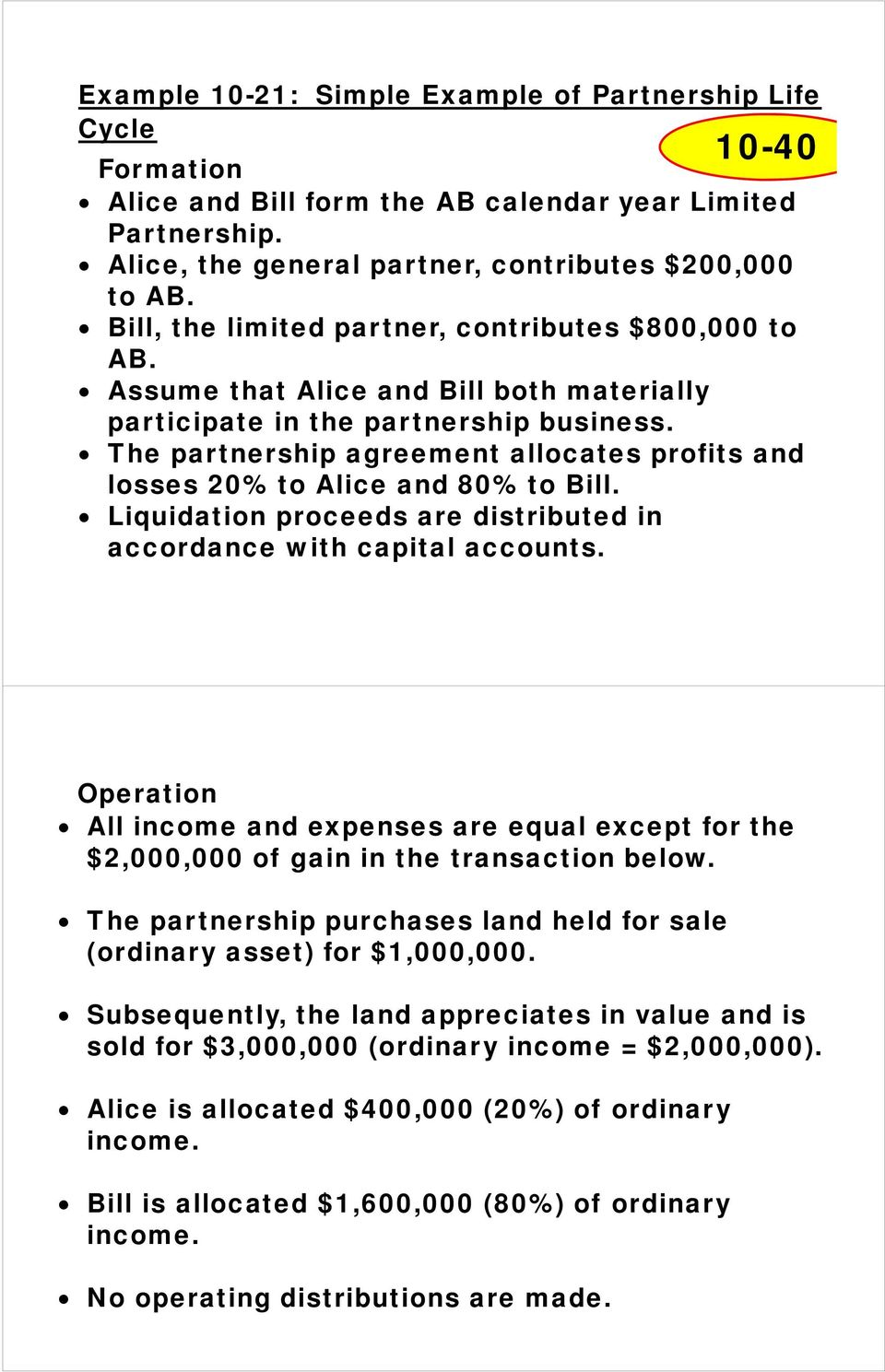 The partnership agreement allocates profits and losses 20% to Alice and 80% to Bill. Liquidation proceeds are distributed in accordance with capital accounts.