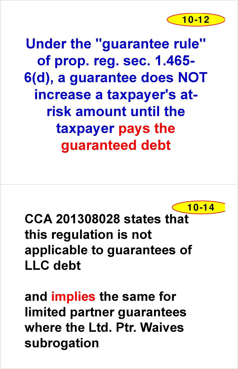 pays the guaranteed debt CCA 201308028 states that this regulation is not applicable