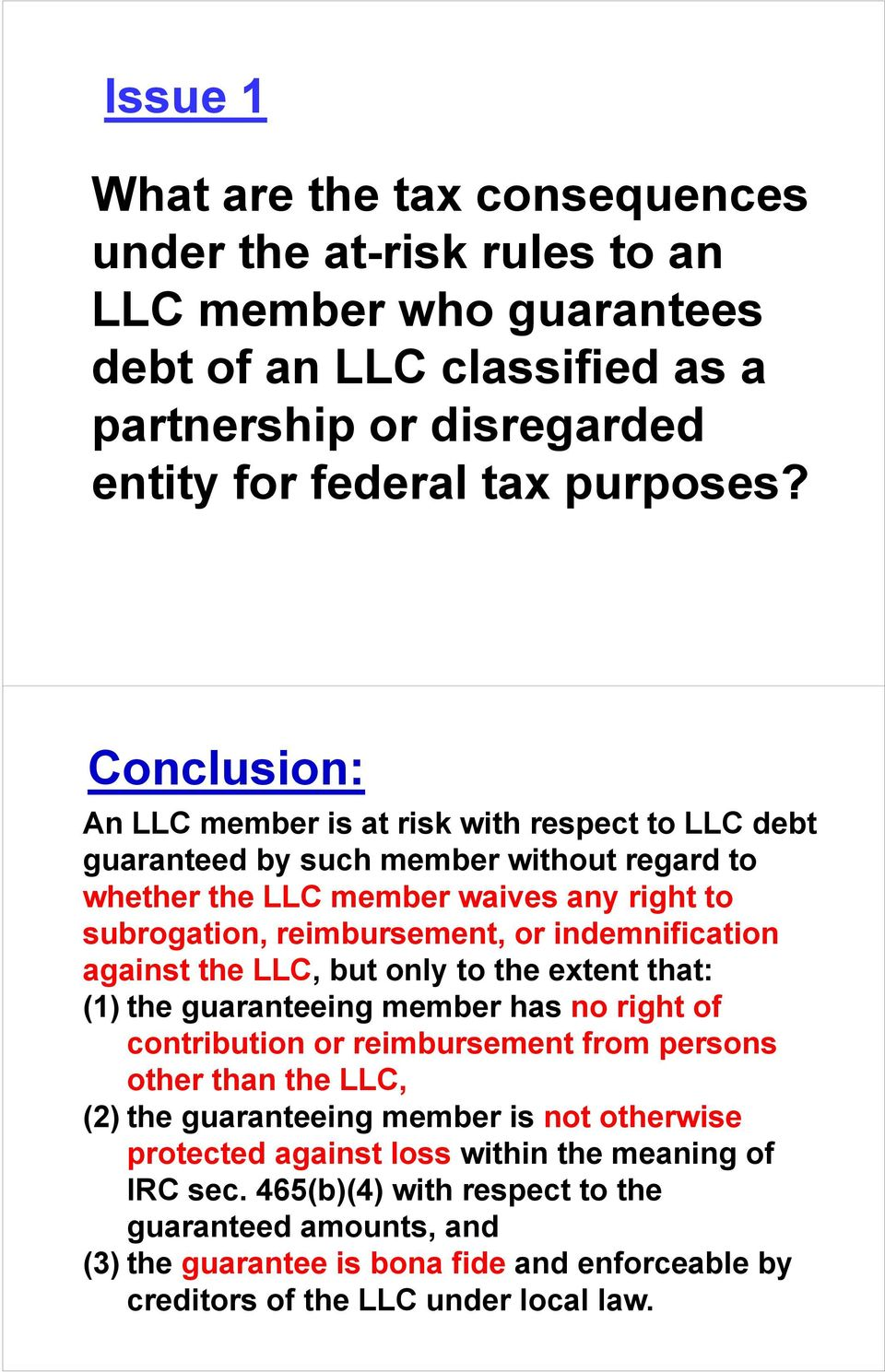 indemnification against the LLC, but only to the extent that: (1) the guaranteeing member has no right of contribution or reimbursement from persons other than the LLC, (2) the guaranteeing