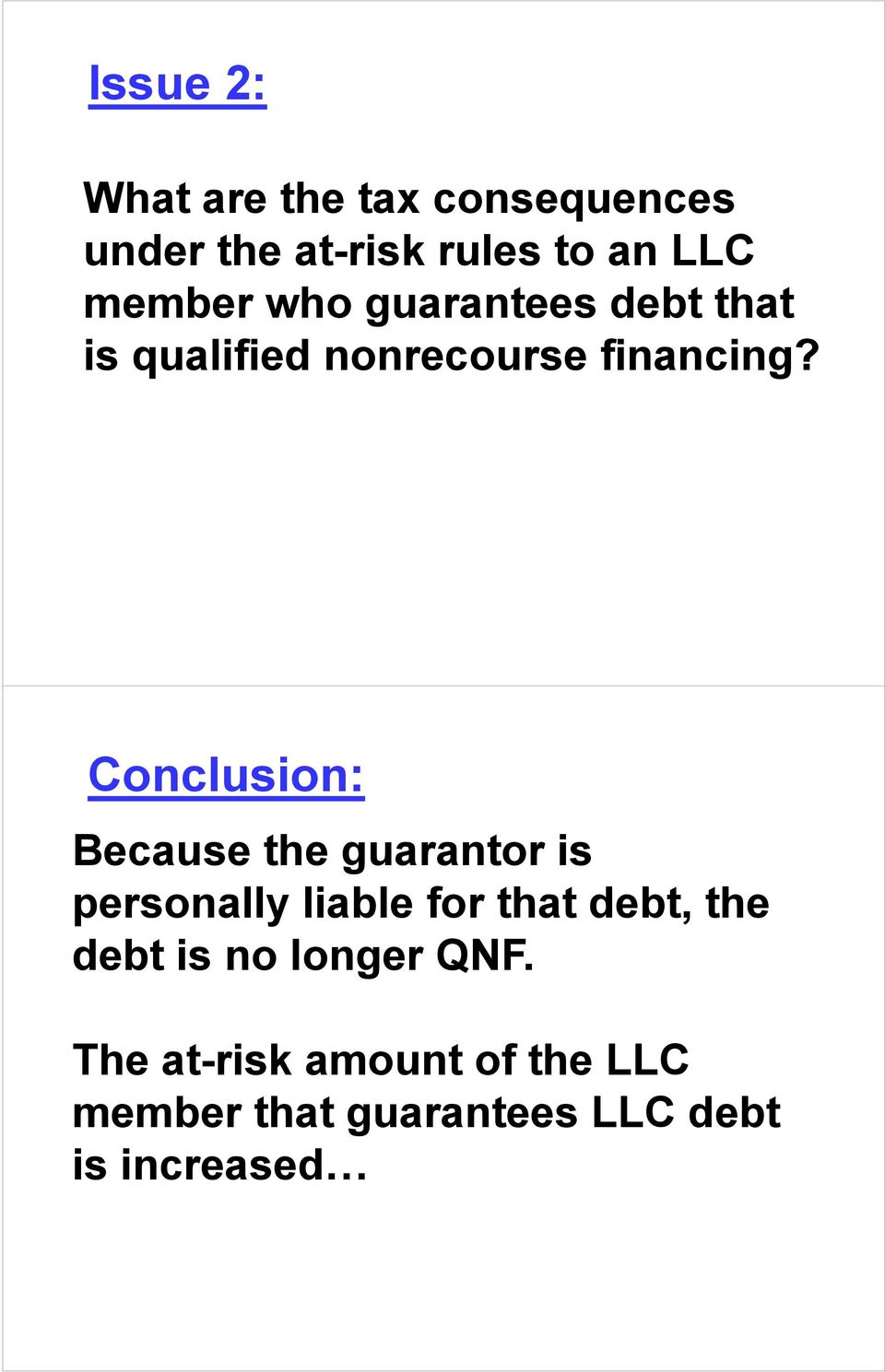 Conclusion: Because the guarantor is personally liable for that debt, the