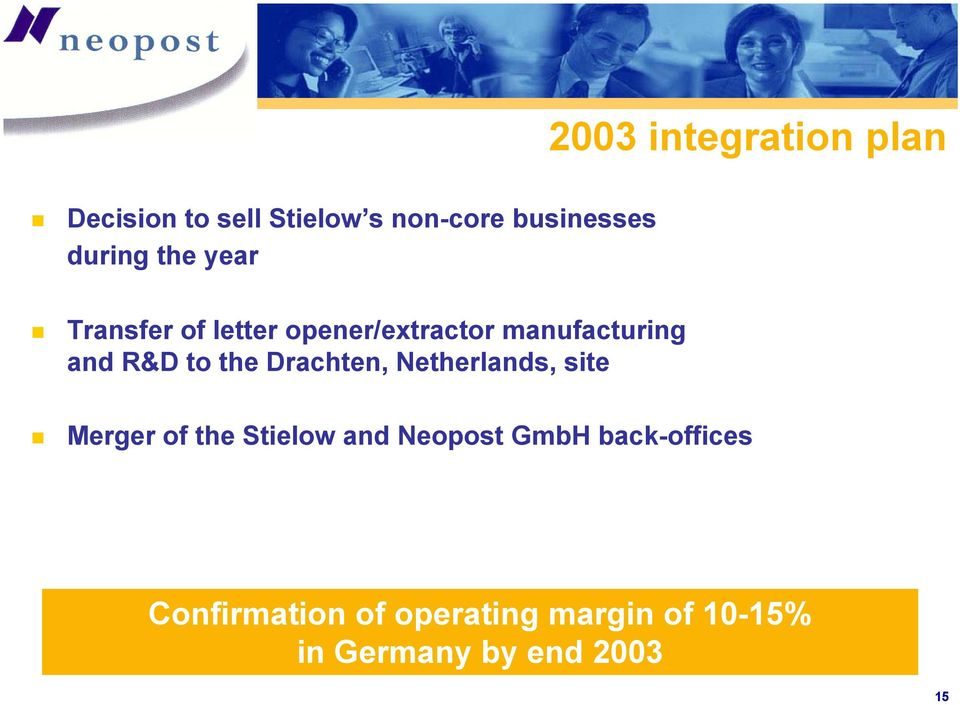 to the Drachten, Netherlands, site Merger of the Stielow and Neopost GmbH