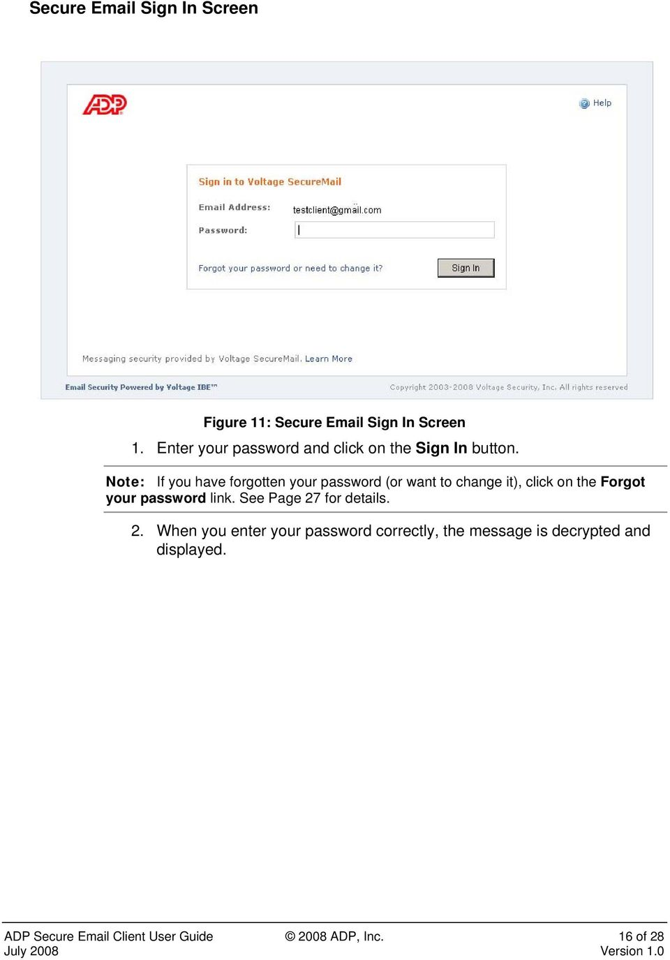 Note: If you have forgotten your password (or want to change it), click on the Forgot your