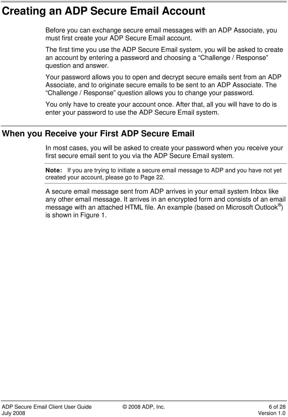 Your password allows you to open and decrypt secure emails sent from an ADP Associate, and to originate secure emails to be sent to an ADP Associate.