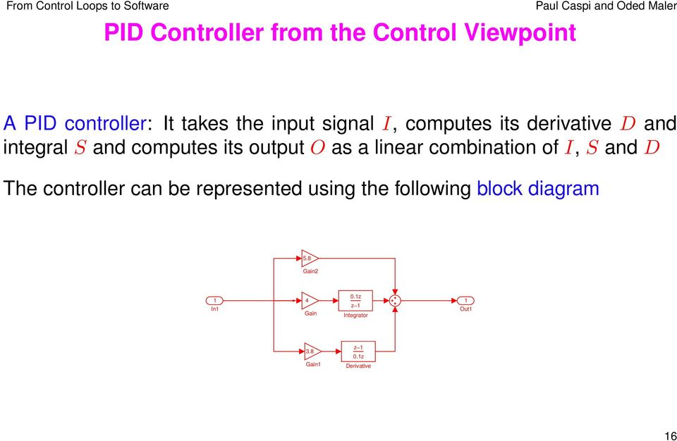 combination of I, S and D The controller can be represented using the following block