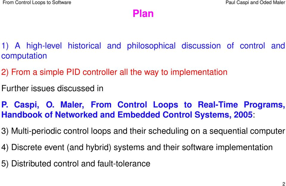Maler, From Control Loops to Real-Time Programs, Handbook of Networked and Embedded Control Systems, 2005: 3)