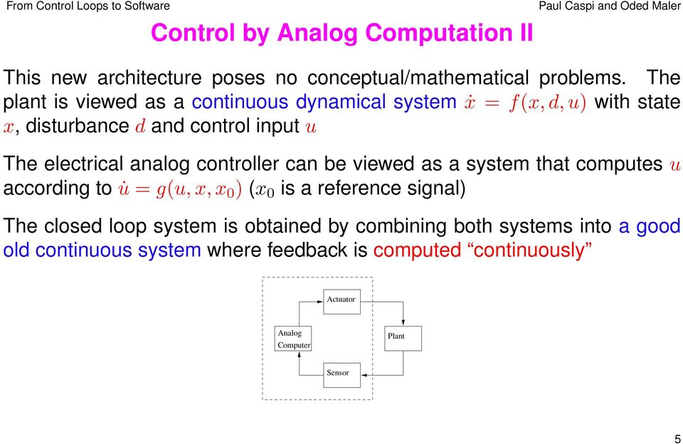 analog controller can be viewed as a system that computes u according to u = g(u, x, x 0 ) (x 0 is a reference signal) The closed