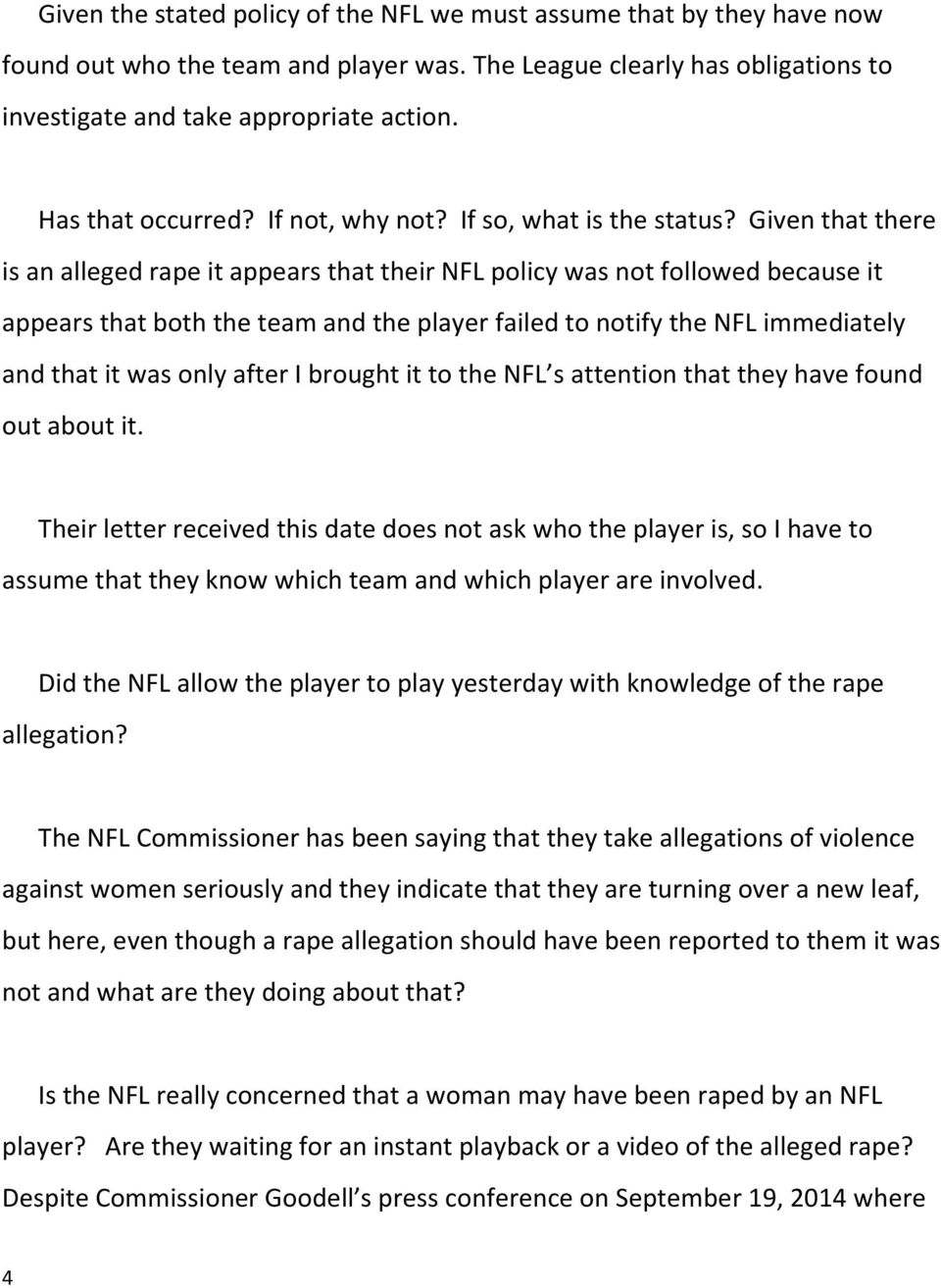 Given that there is an alleged rape it appears that their NFL policy was not followed because it appears that both the team and the player failed to notify the NFL immediately and that it was only