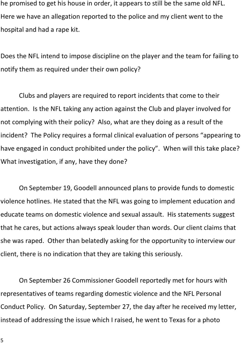 Clubs and players are required to report incidents that come to their attention. Is the NFL taking any action against the Club and player involved for not complying with their policy?
