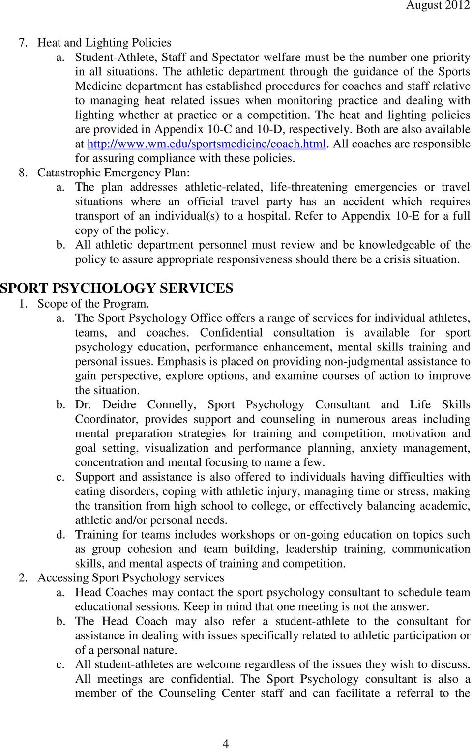 dealing with lighting whether at practice or a competition. The heat and lighting policies are provided in Appendix 10-C and 10-D, respectively. Both are also available at http://www.wm.