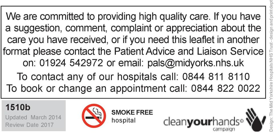 another format please contact the Patient Advice and Liaison Service on: 01924 542972 or email: pals@midyorks.nhs.