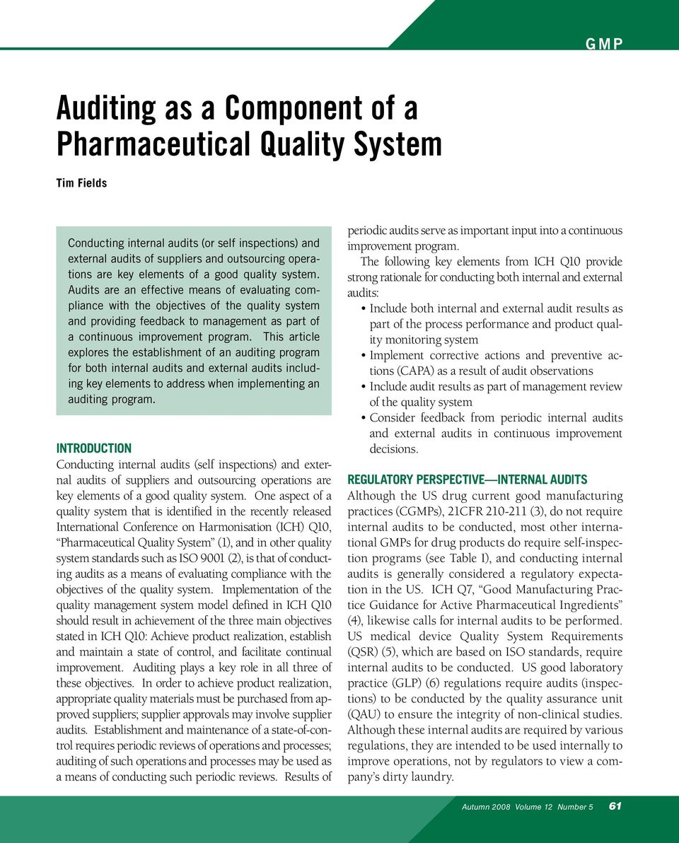 Audits are an effective means of evaluating compliance with the objectives of the quality system and providing feedback to management as part of a continuous improvement program.