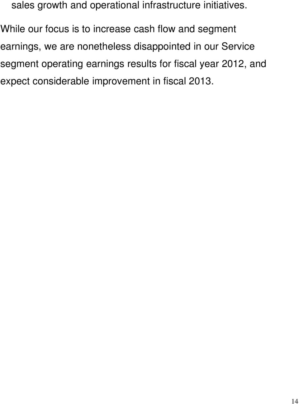 nonetheless disappointed in our Service segment operating earnings