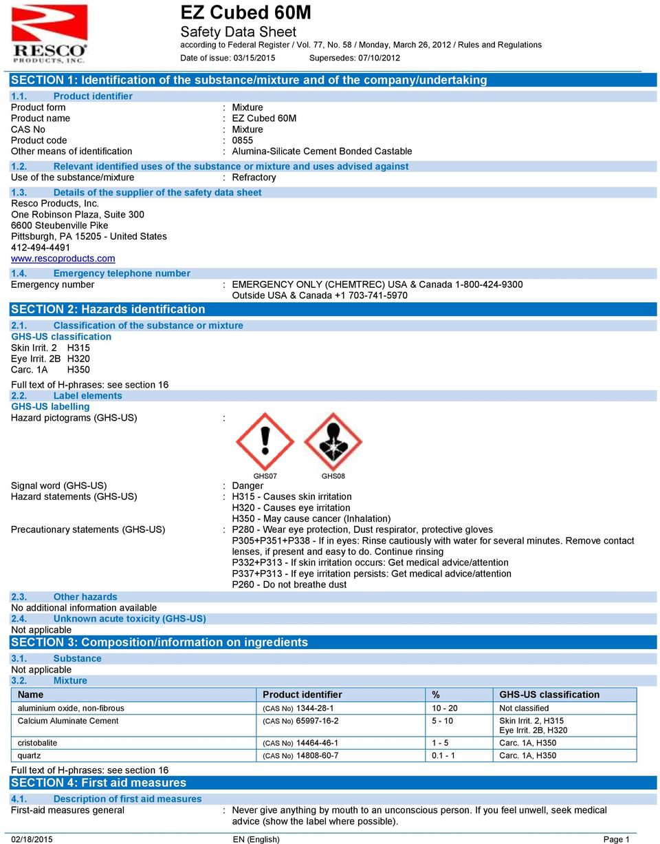 2. Relevant identified uses of the substance or mixture and uses advised against Use of the substance/mixture : Refractory 1.3. Details of the supplier of the safety data sheet Resco Products, Inc.