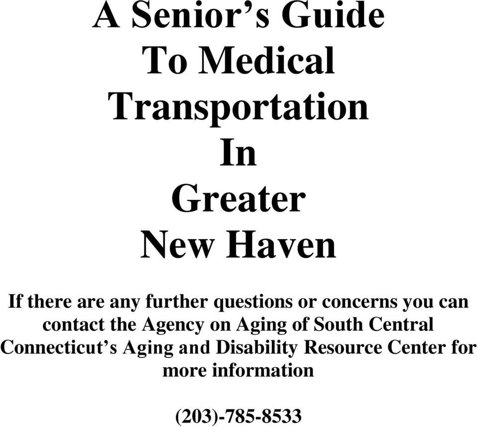contact the Agency on Aging of South Central Connecticut s