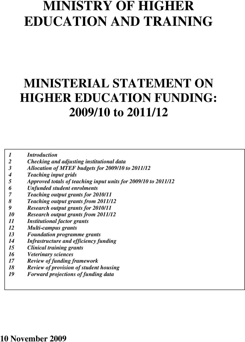 grants from 2011/12 9 Research output grants for 2010/11 10 Research output grants from 2011/12 11 Institutional factor grants 12 Multi-campus grants 13 Foundation programme grants 14 Infrastructure