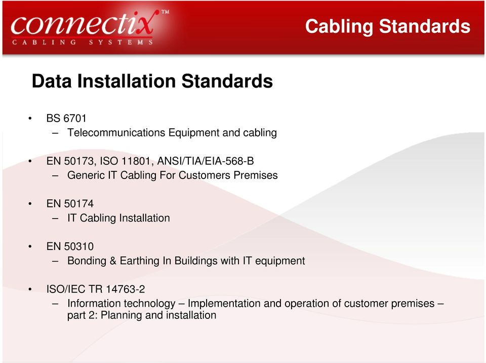 Installation EN 50310 Bonding & Earthing In Buildings with IT equipment ISO/IEC TR 14763-2