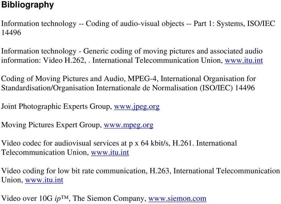 int Coding of Moving Pictures and Audio, MPEG-4, International Organisation for Standardisation/Organisation Internationale de Normalisation (ISO/IEC) 14496 Joint Photographic Experts Group,