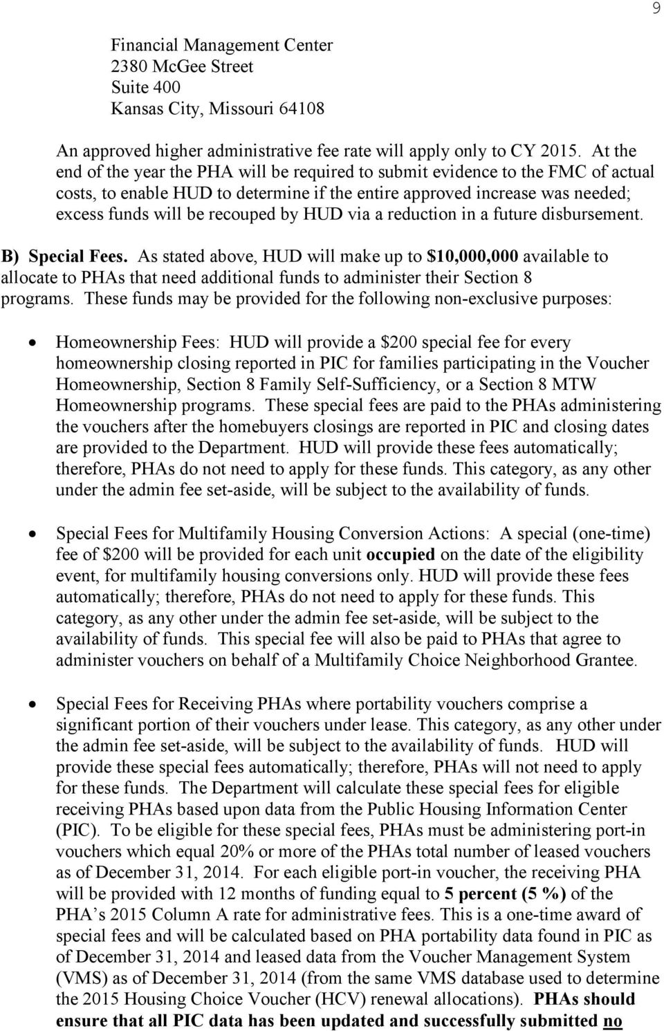 HUD via a reduction in a future disbursement. B) Special Fees.