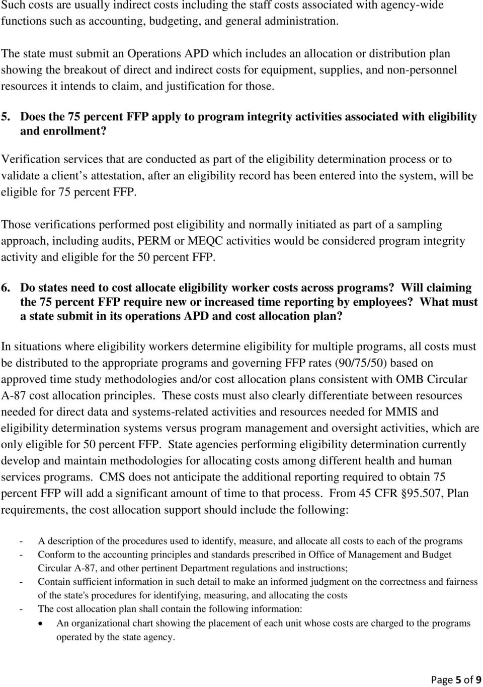intends to claim, and justification for those. 5. Does the 75 percent FFP apply to program integrity activities associated with eligibility and enrollment?