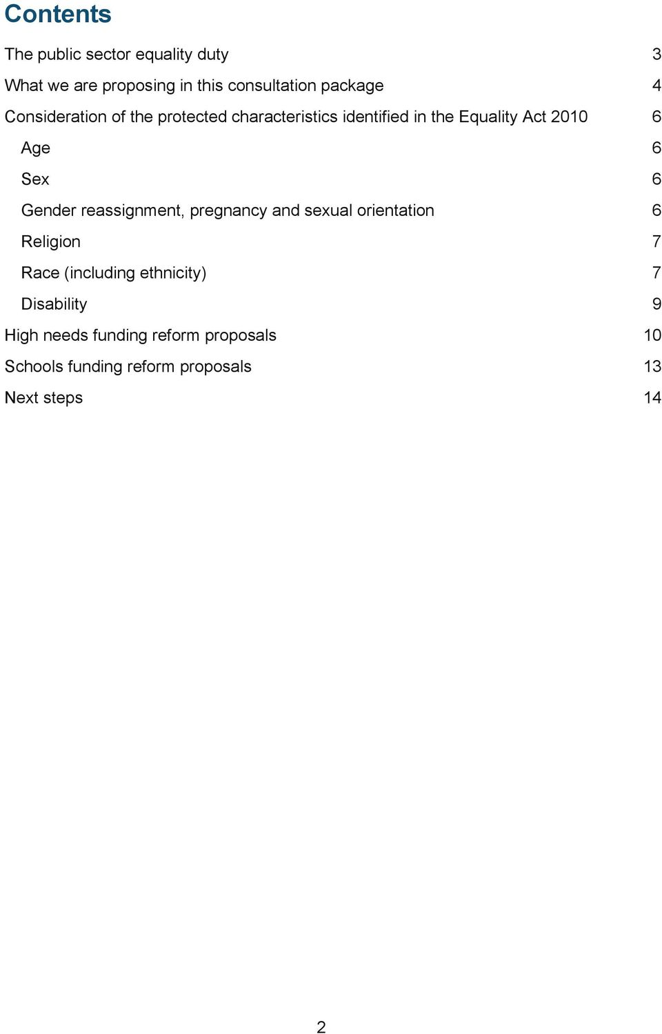 Gender reassignment, pregnancy and sexual orientation 6 Religion 7 Race (including ethnicity) 7