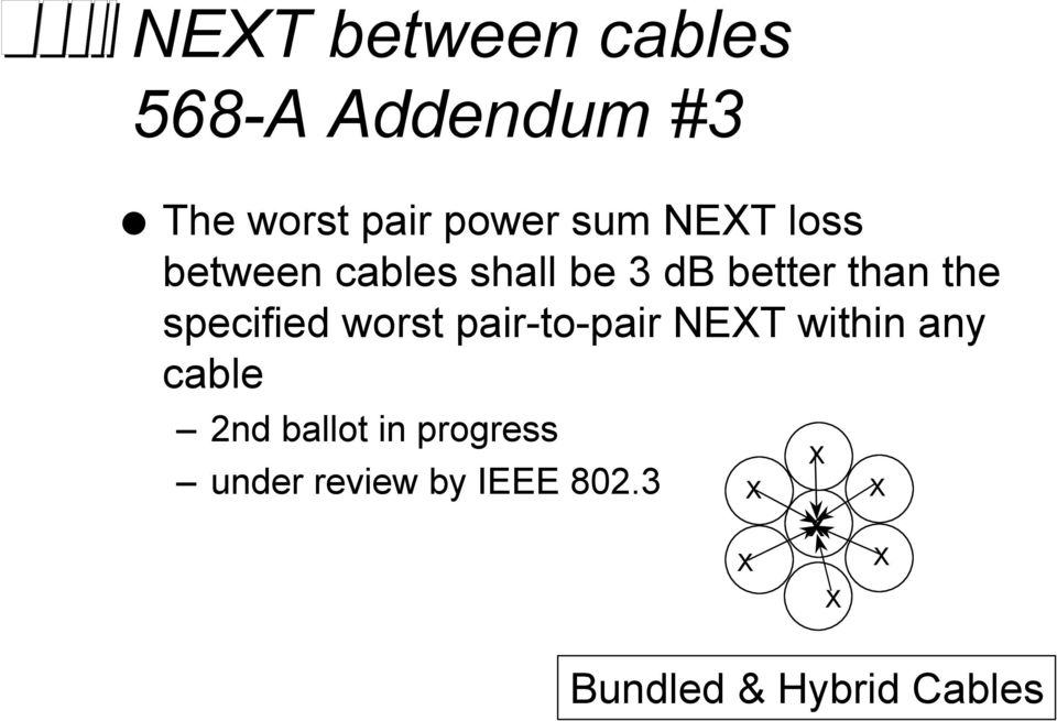 specified worst pair-to-pair NEXT within any cable 2nd ballot