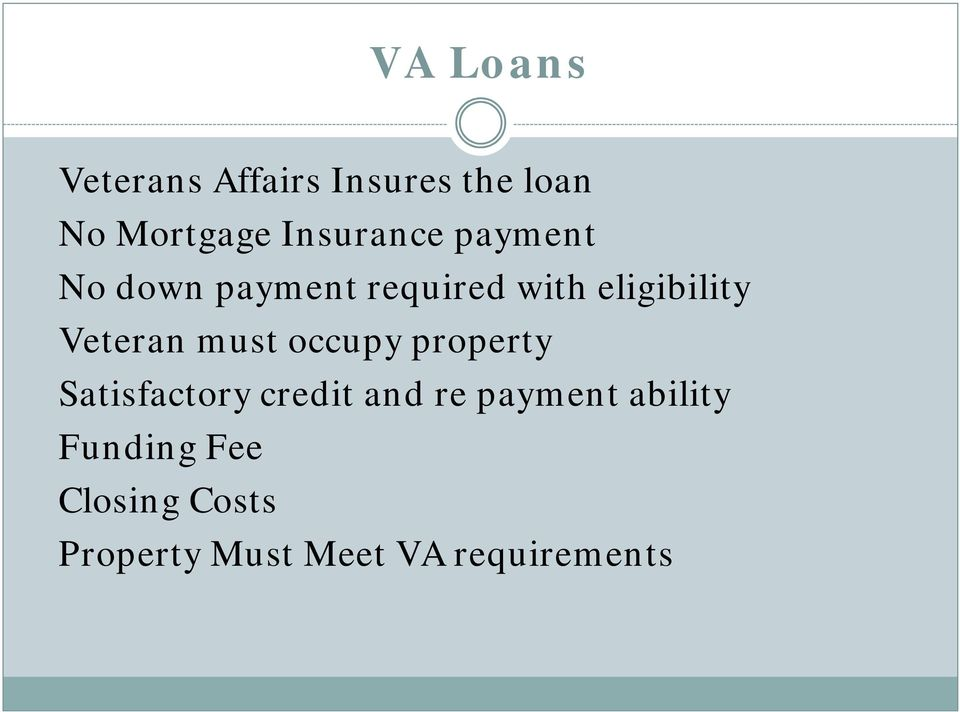 Veteran must occupy property Satisfactory credit and re