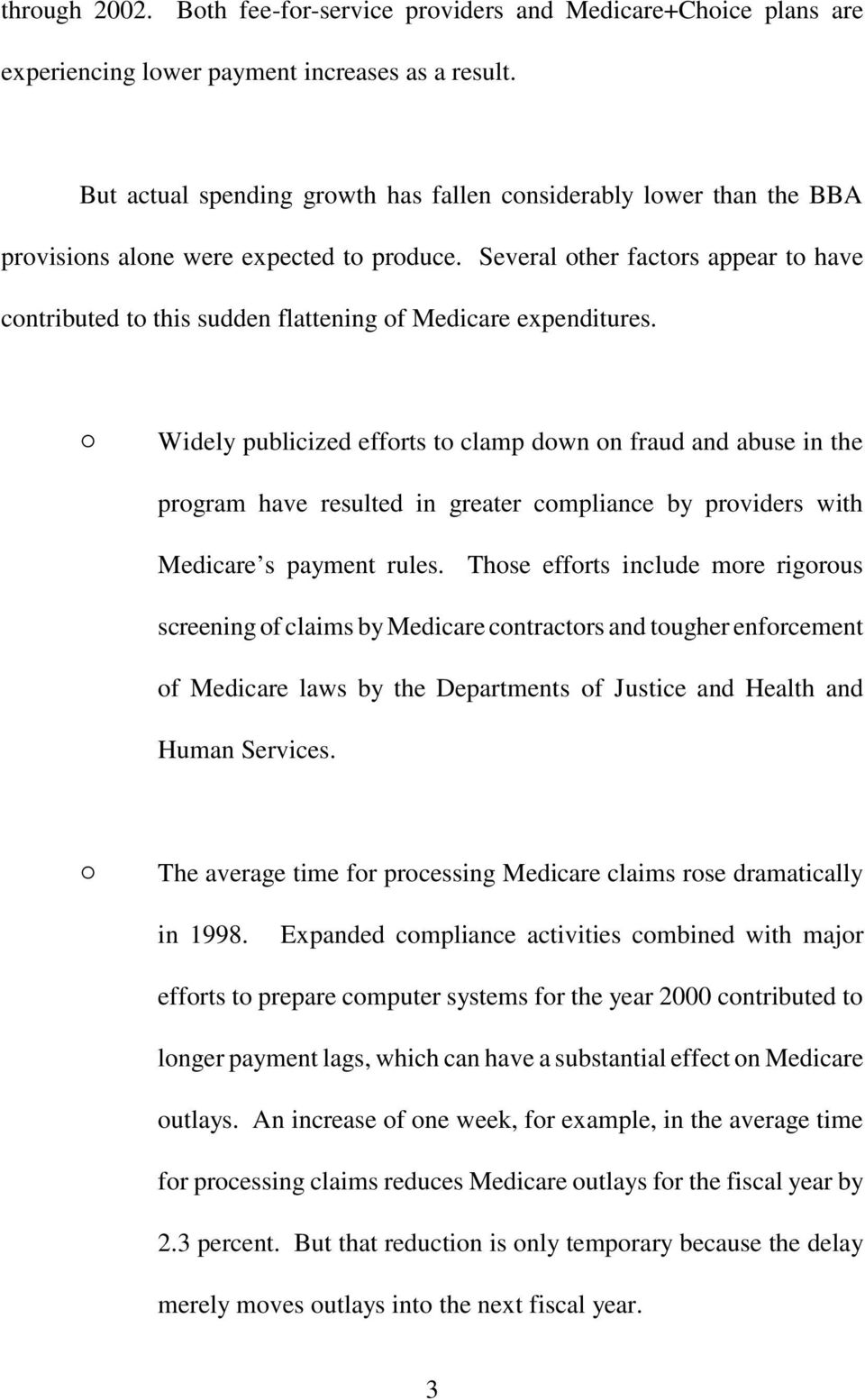 Several other factors appear to have contributed to this sudden flattening of Medicare expenditures.