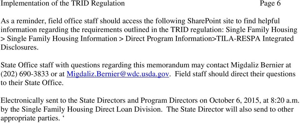 State Office staff with questions regarding this memorandum may contact Migdaliz Bernier at (202) 690-3833 or at Migdaliz.Bernier@wdc.usda.gov.