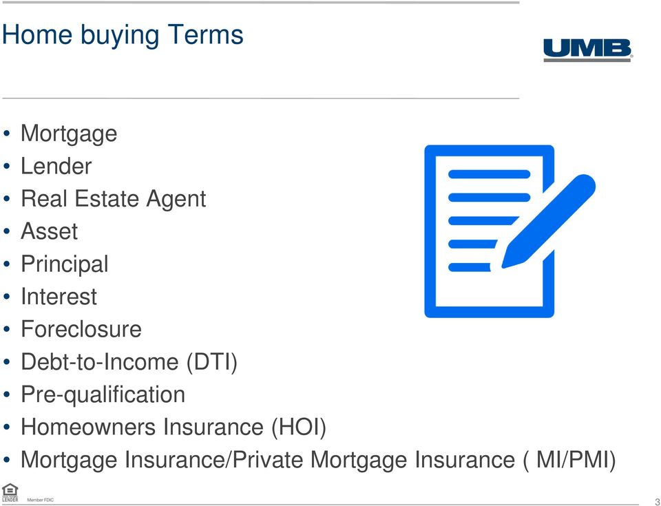 (DTI) Pre-qualification Homeowners Insurance (HOI)
