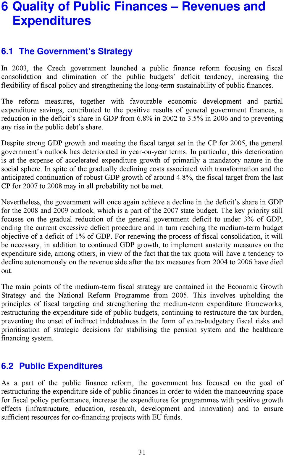 flexibility of fiscal policy and strengthening the long-term sustainability of public finances.