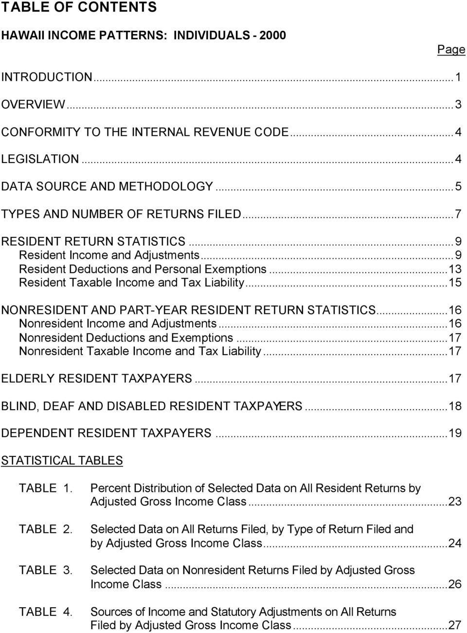 ..15 NONRESIDENT AND PART-YEAR RESIDENT RETURN STATISTICS...16 Nonresident Income and Adjustments...16 Nonresident Deductions and Exemptions...17 Nonresident Taxable Income and Tax Liability.